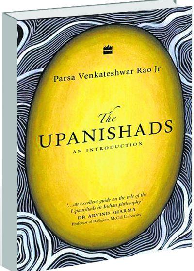 Parsa Venkateshwar Rao Jr demystifies the Upanishads