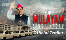'Main Mulayam Singh Yadav' trailer out now